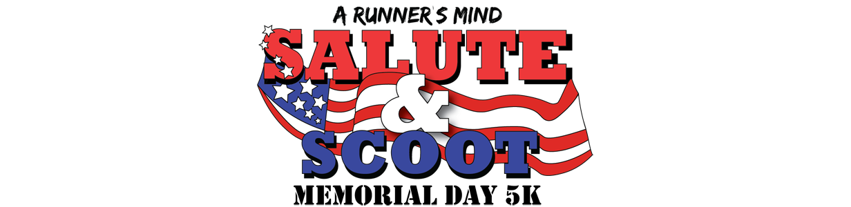 05/30 - A Runner's Mind Salute and Scoot Memorial Day